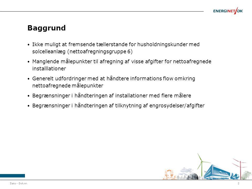 Baggrund Ikke muligt at fremsende tællerstande for husholdningskunder med solcelleanlæg (nettoafregningsgruppe 6)