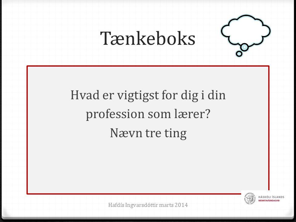 Tænkeboks Hvad er vigtigst for dig i din profession som lærer.