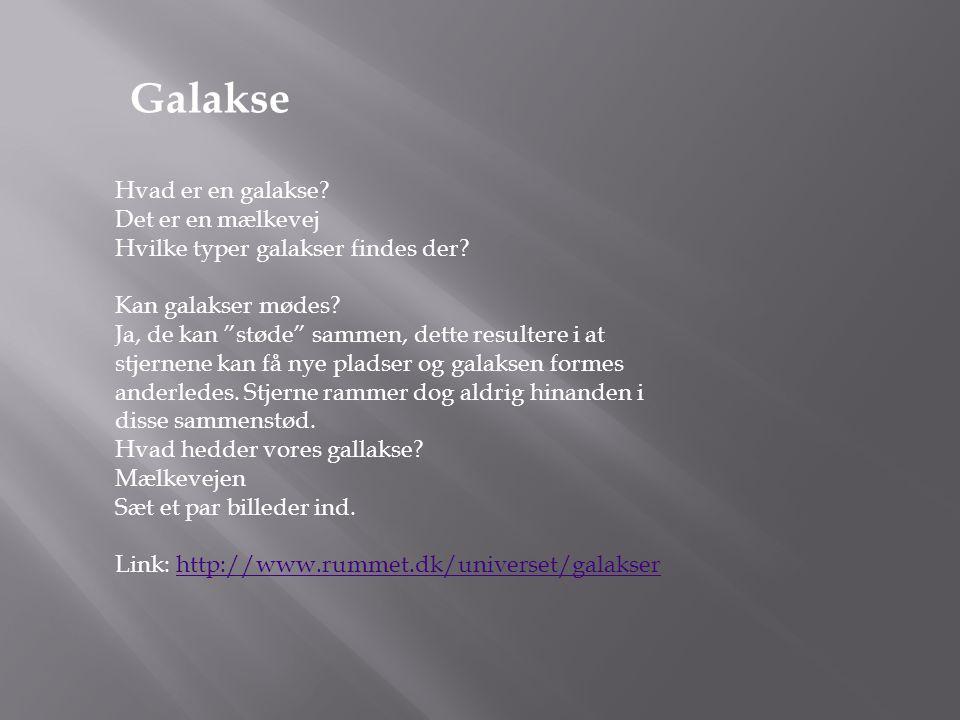 Galakse Hvad er en galakse Det er en mælkevej