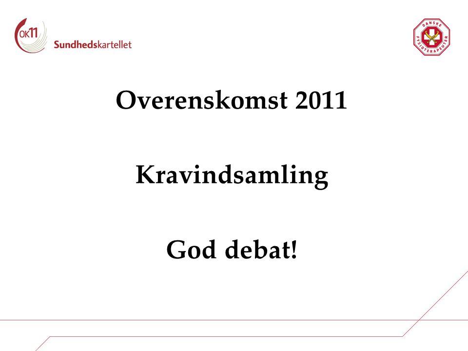Overenskomst 2011 Kravindsamling God debat! 1