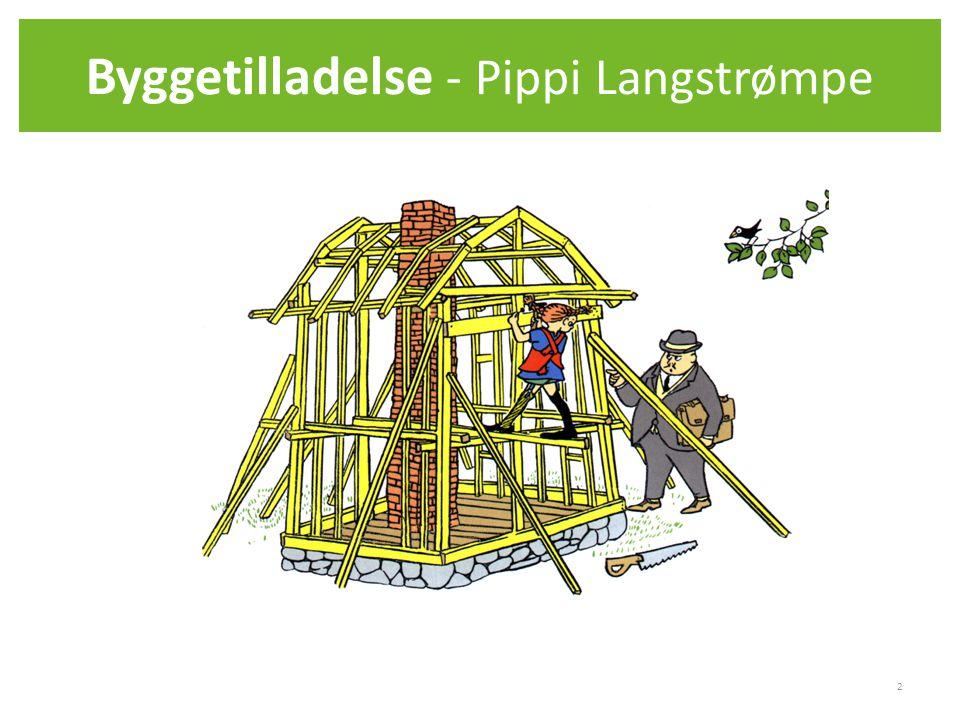 Byggetilladelse - Pippi Langstrømpe