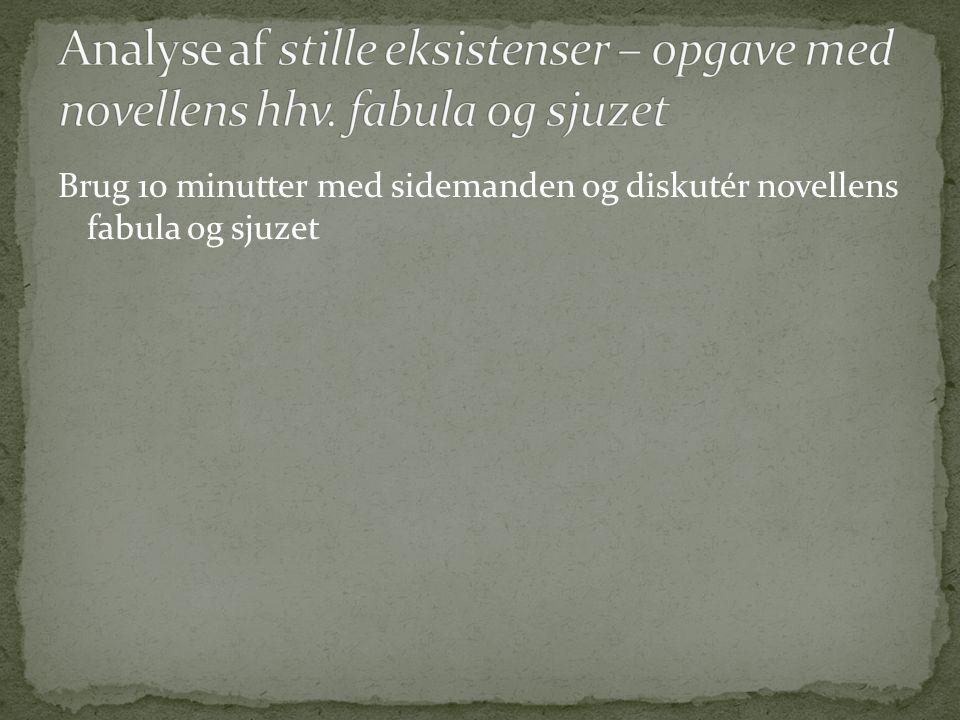 Analyse af stille eksistenser – opgave med novellens hhv