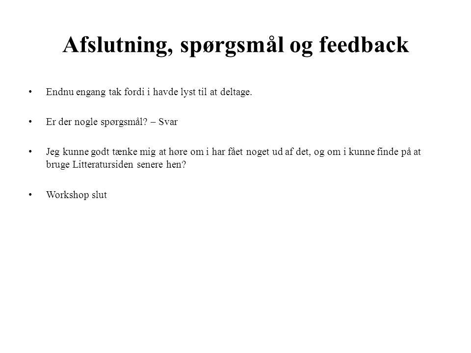 Afslutning, spørgsmål og feedback