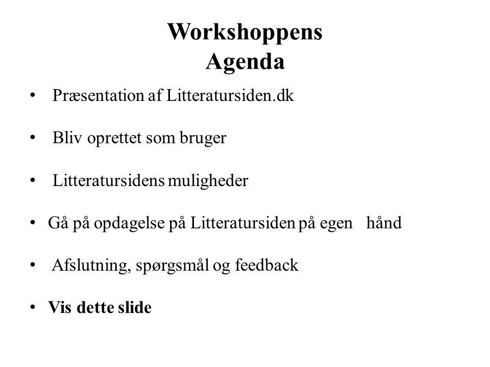Workshoppens Agenda Præsentation af Litteratursiden.dk