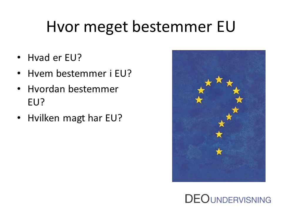 Hvor meget bestemmer EU