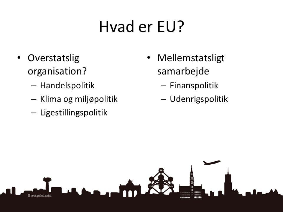 Hvad er EU Overstatslig organisation Mellemstatsligt samarbejde