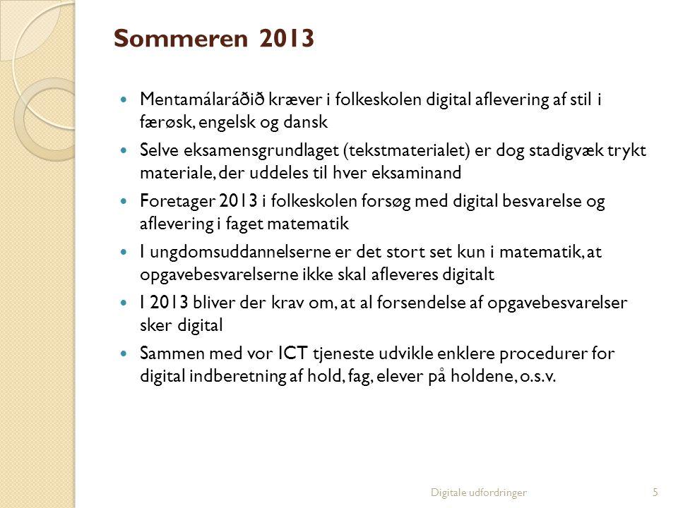 Sommeren 2013 Mentamálaráðið kræver i folkeskolen digital aflevering af stil i færøsk, engelsk og dansk.