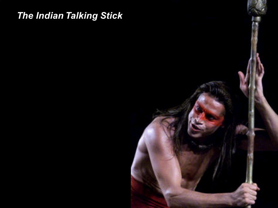 The Indian Talking Stick