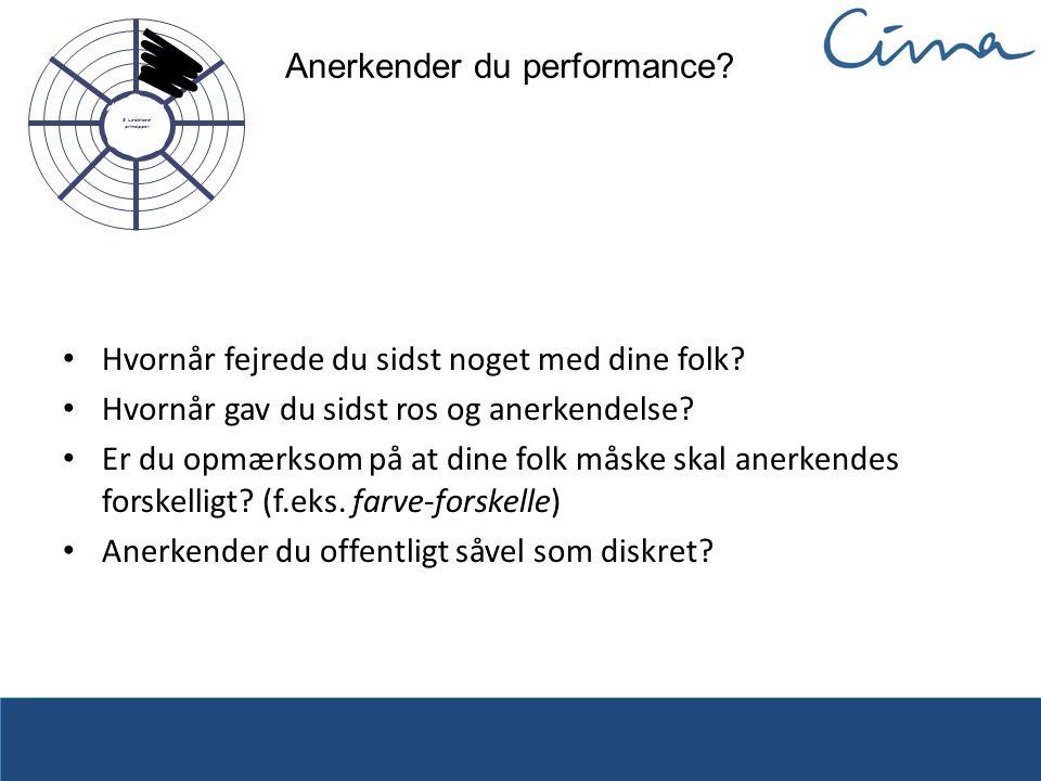 Anerkender du performance