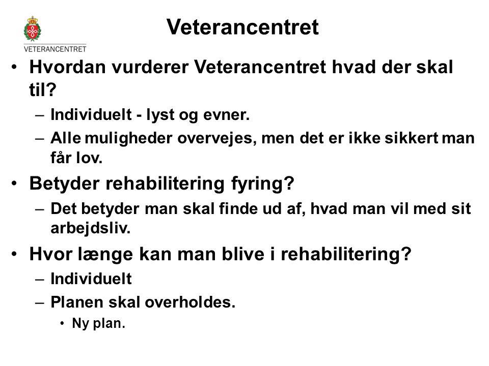 Veterancentret Hvordan vurderer Veterancentret hvad der skal til