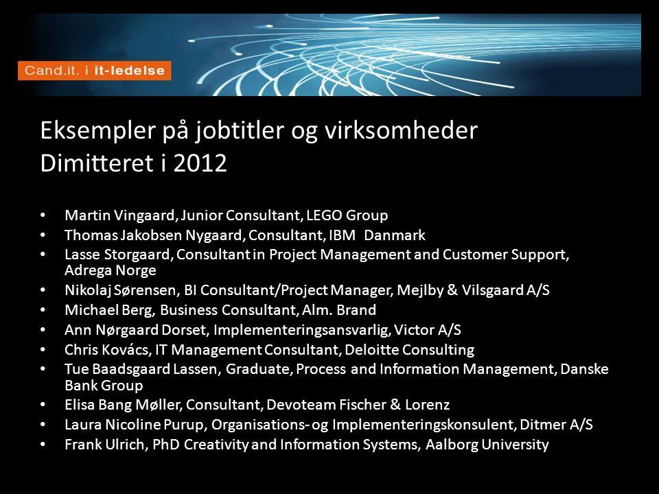 Vision Eksempler på jobtitler og virksomheder Dimitteret i 2012