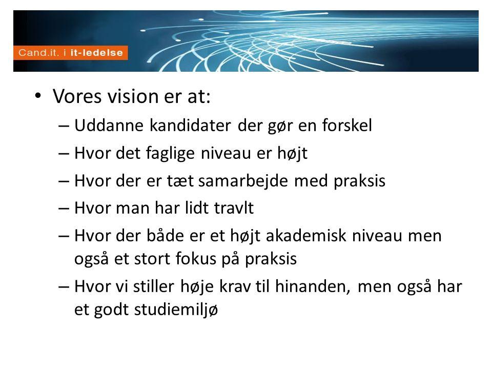 Vision Vores vision er at: Uddanne kandidater der gør en forskel