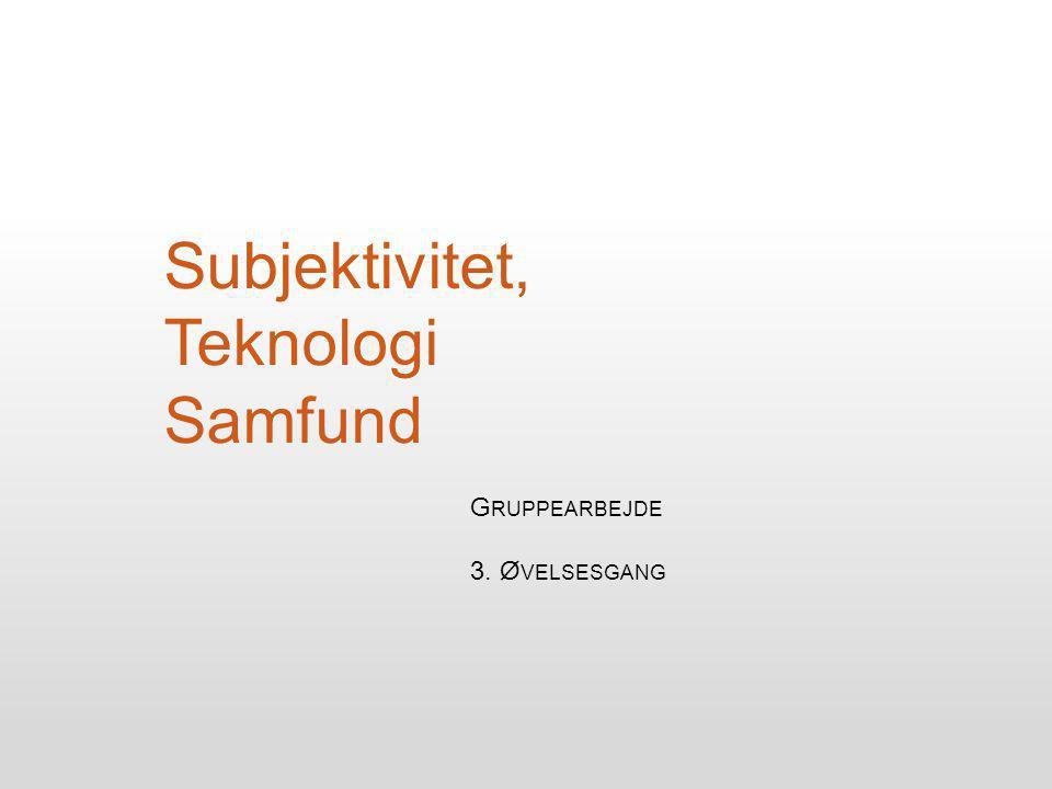Subjektivitet, Teknologi Samfund