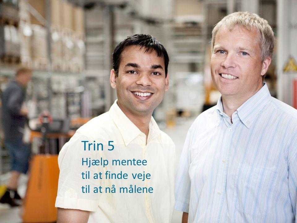 Trin 5 Hjælp mentee til at finde veje til at nå målene