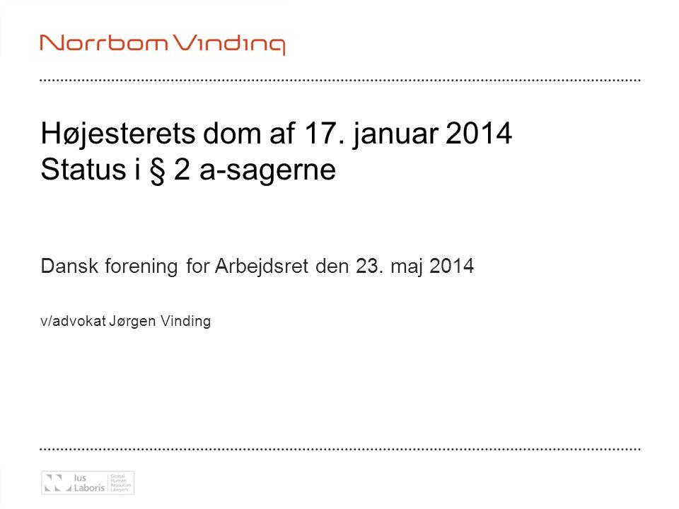 Højesterets dom af 17. januar 2014 Status i § 2 a-sagerne