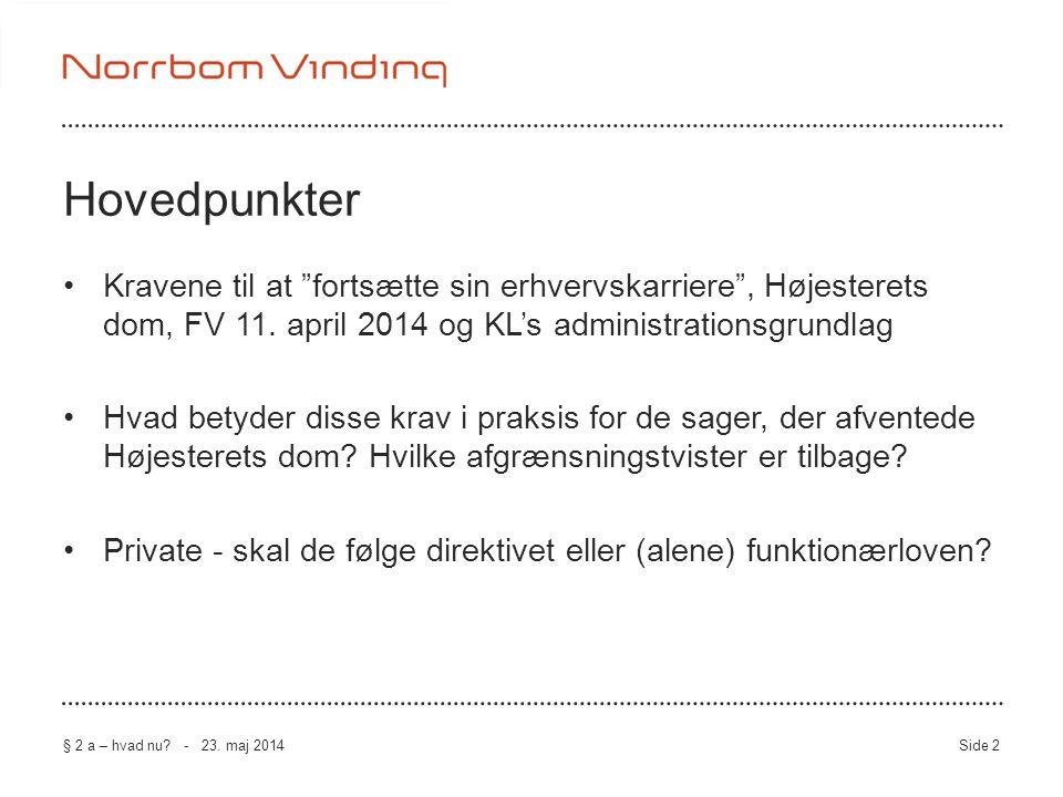 Hovedpunkter Kravene til at fortsætte sin erhvervskarriere , Højesterets dom, FV 11. april 2014 og KL's administrationsgrundlag.