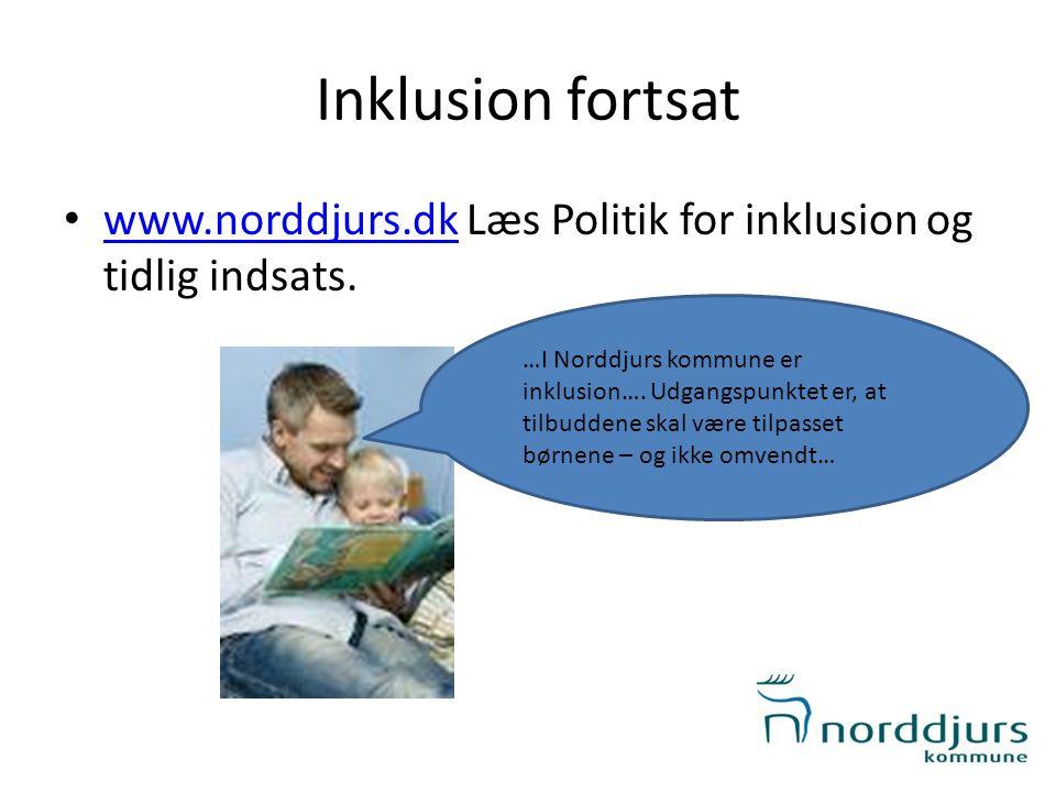 Inklusion fortsat www.norddjurs.dk Læs Politik for inklusion og tidlig indsats.