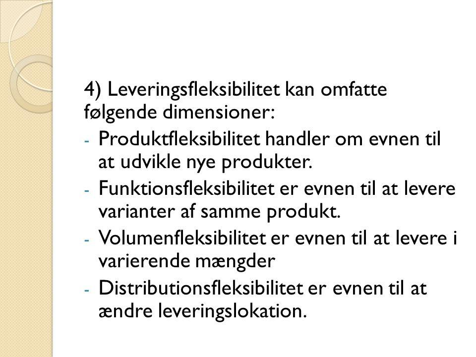 4) Leveringsfleksibilitet kan omfatte følgende dimensioner: