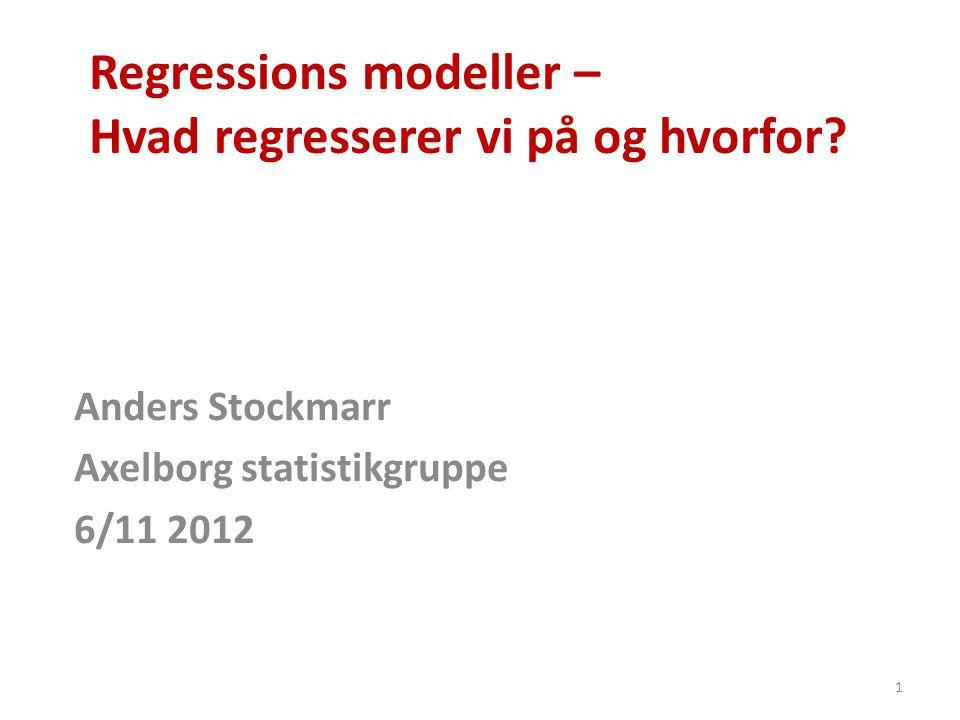 Regressions modeller – Hvad regresserer vi på og hvorfor