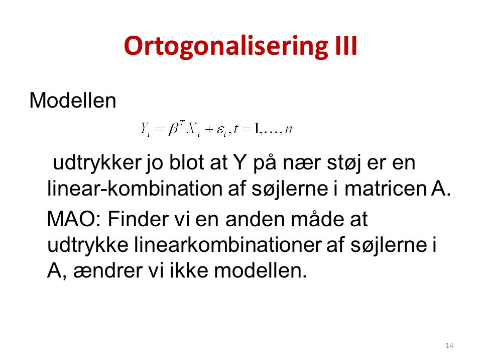 Ortogonalisering III Modellen