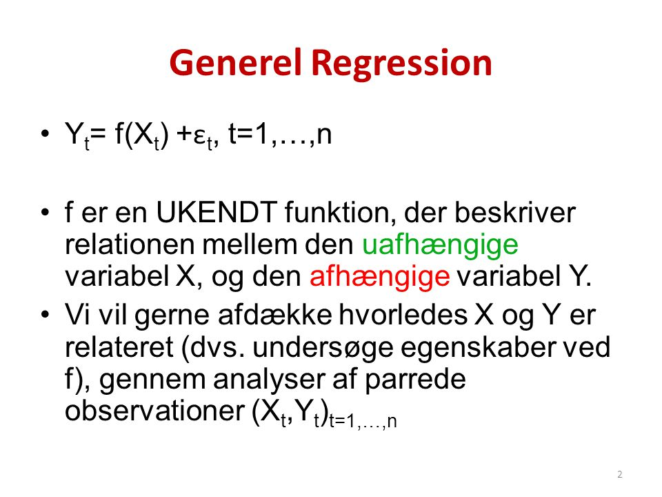 Generel Regression Yt= f(Xt) +εt, t=1,…,n