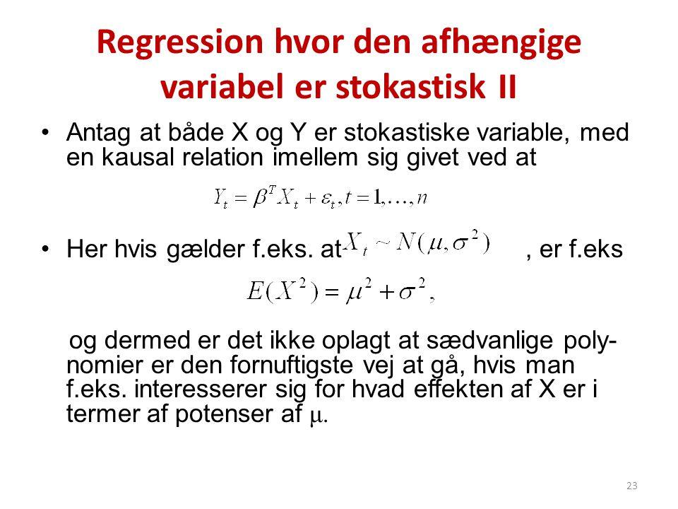 Regression hvor den afhængige variabel er stokastisk II