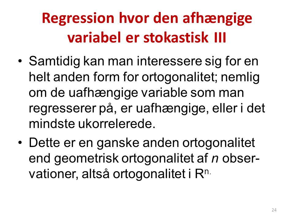 Regression hvor den afhængige variabel er stokastisk III