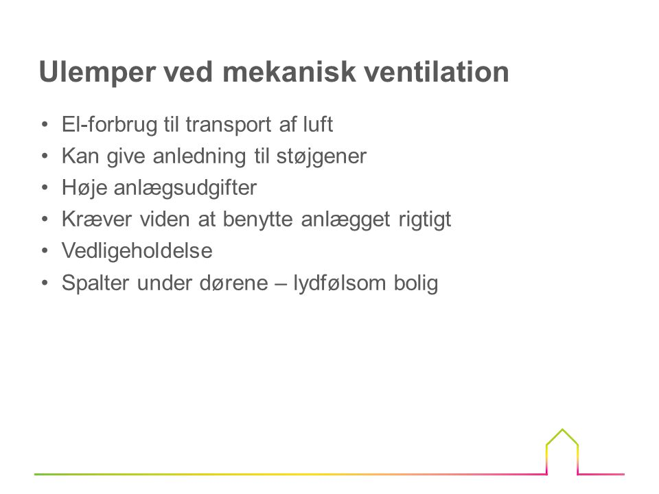 Ulemper ved mekanisk ventilation
