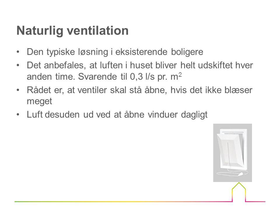 Naturlig ventilation Den typiske løsning i eksisterende boligere