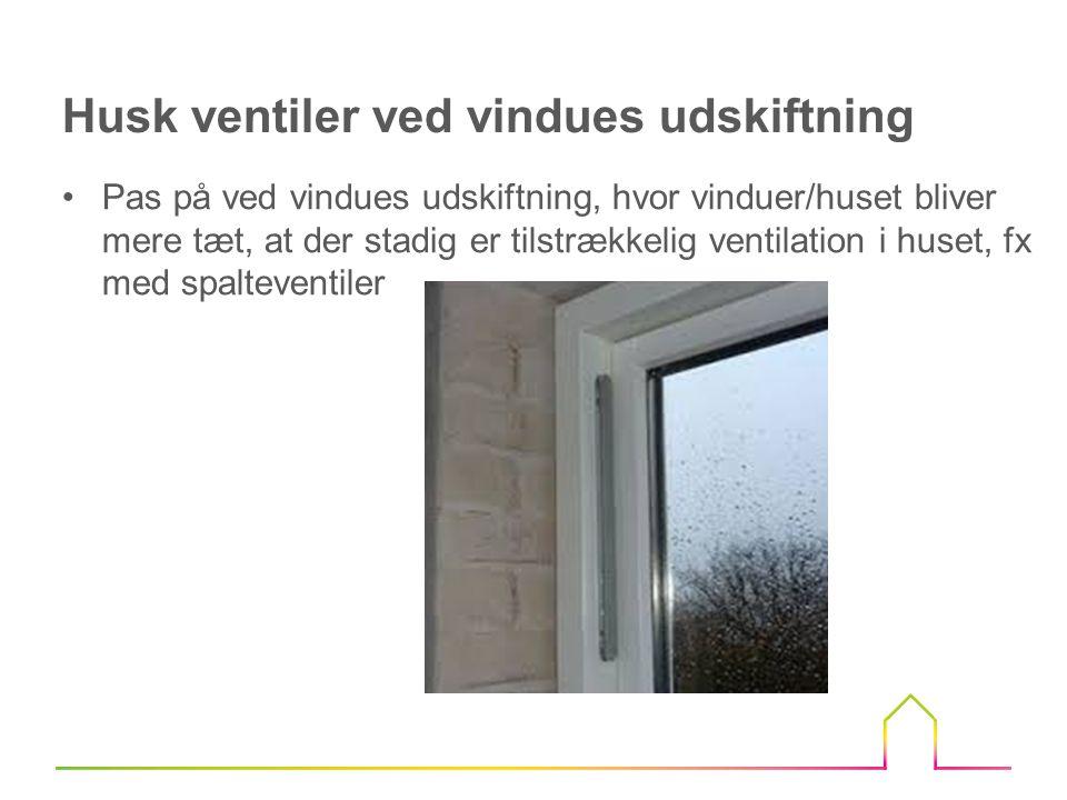 Husk ventiler ved vindues udskiftning