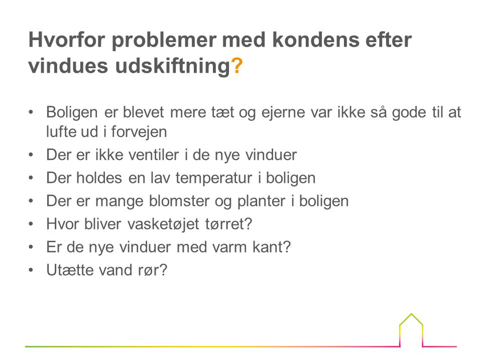 Hvorfor problemer med kondens efter vindues udskiftning