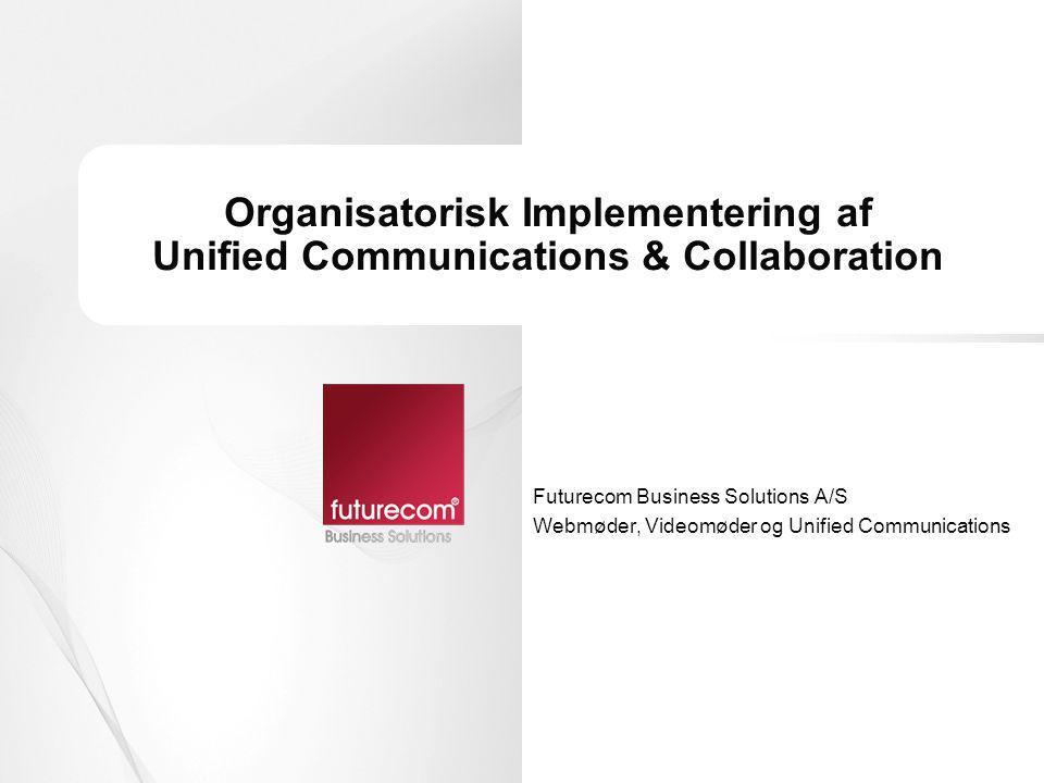 Organisatorisk Implementering af Unified Communications & Collaboration
