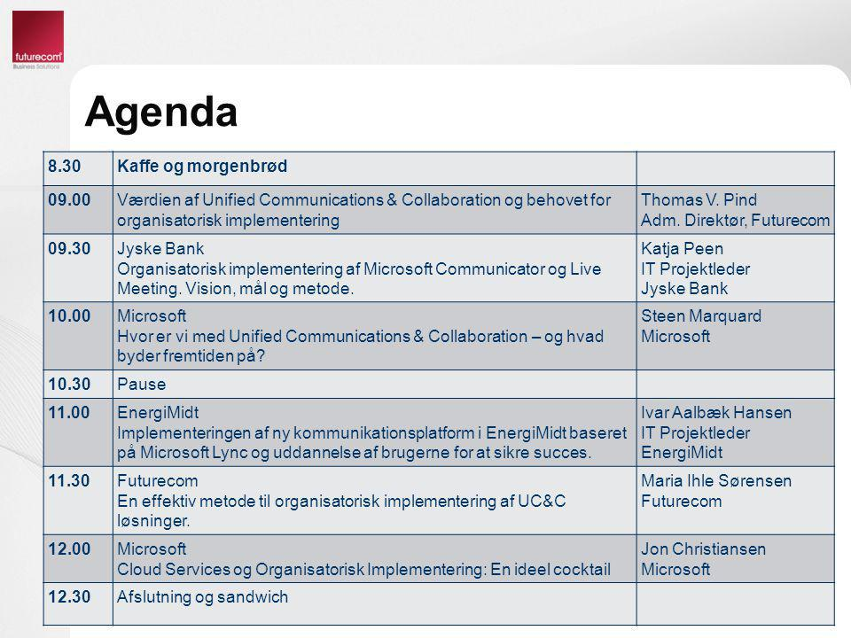 Agenda 8.30 Kaffe og morgenbrød 09.00