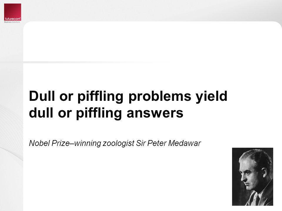 Dull or piffling problems yield dull or piffling answers