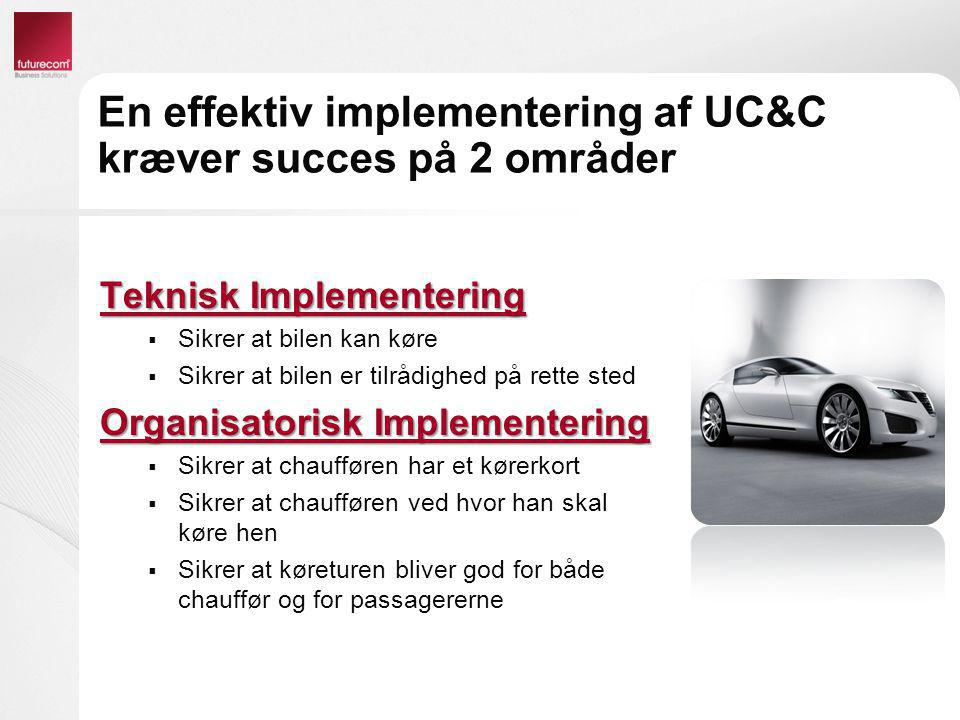 En effektiv implementering af UC&C kræver succes på 2 områder