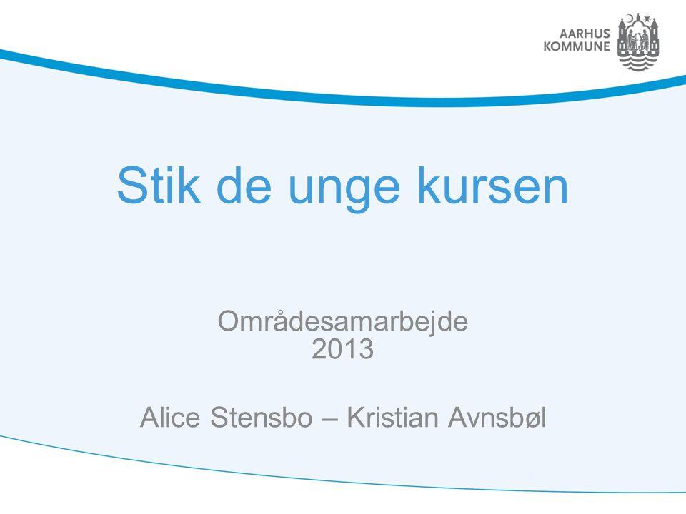 Områdesamarbejde 2013 Alice Stensbo – Kristian Avnsbøl
