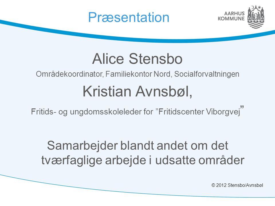 Alice Stensbo Kristian Avnsbøl, Præsentation