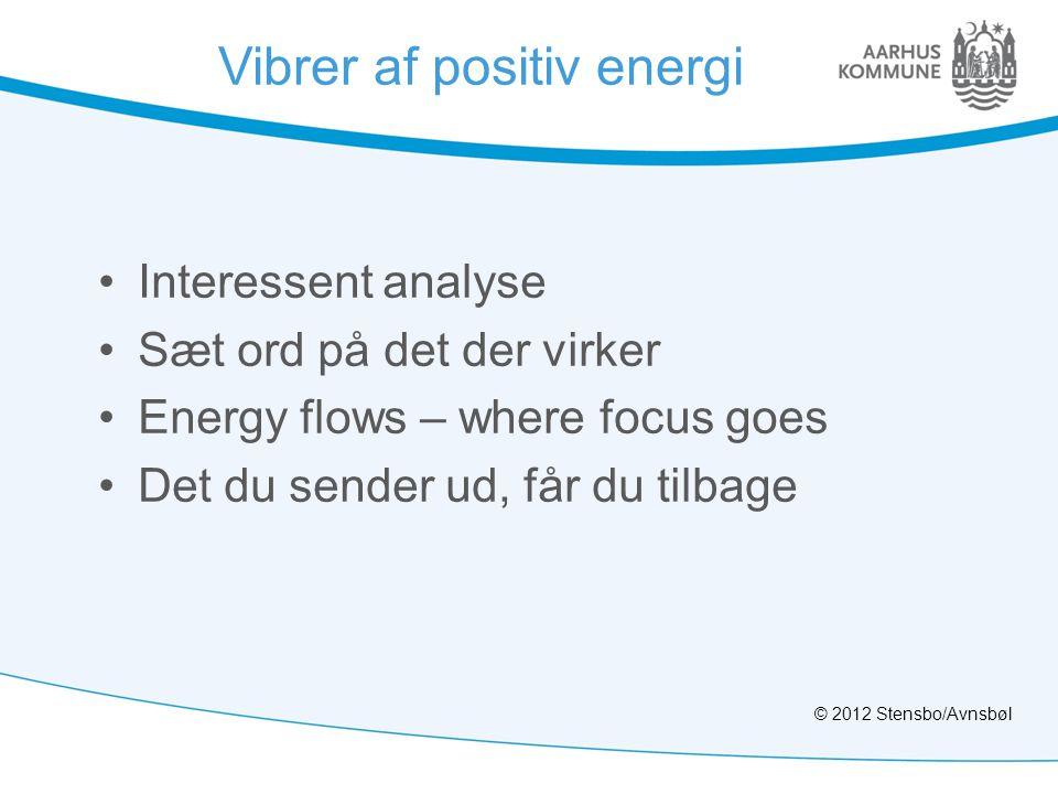 Vibrer af positiv energi