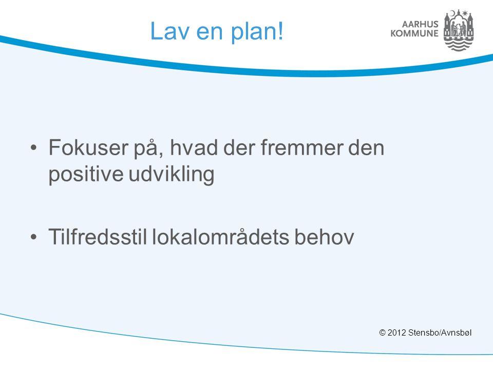 Lav en plan! Fokuser på, hvad der fremmer den positive udvikling