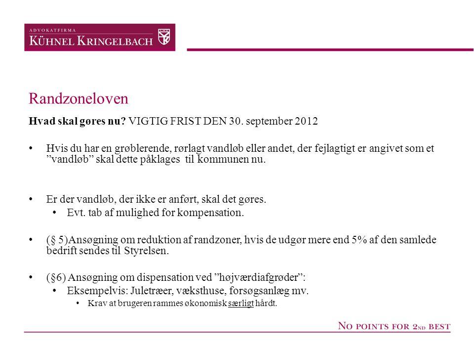 Randzoneloven Hvad skal gøres nu VIGTIG FRIST DEN 30. september 2012