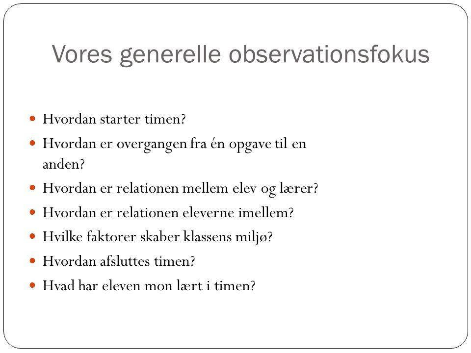 Vores generelle observationsfokus