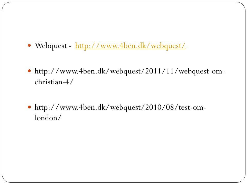 Webquest - http://www.4ben.dk/webquest/