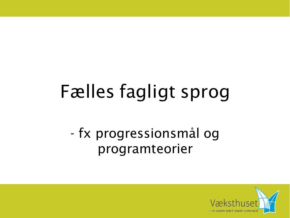 - fx progressionsmål og programteorier