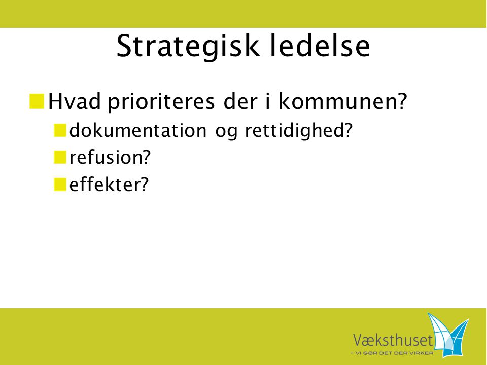 Strategisk ledelse Hvad prioriteres der i kommunen
