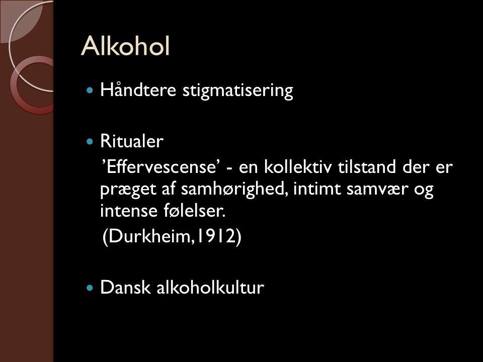 Alkohol Håndtere stigmatisering Ritualer