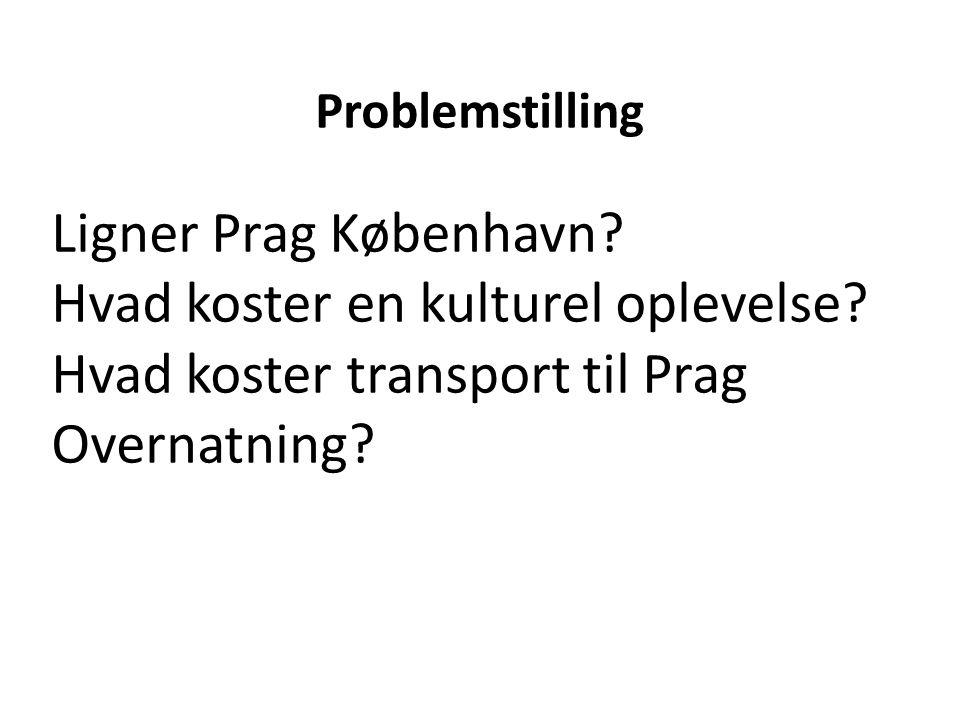 Problemstilling Ligner Prag København. Hvad koster en kulturel oplevelse.
