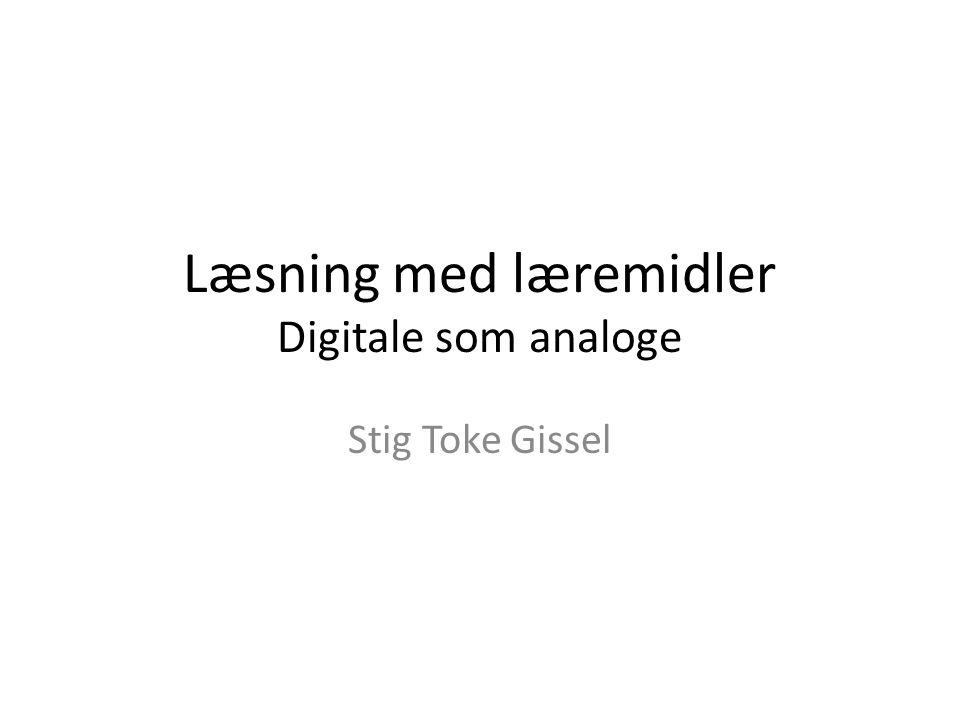 Læsning med læremidler Digitale som analoge
