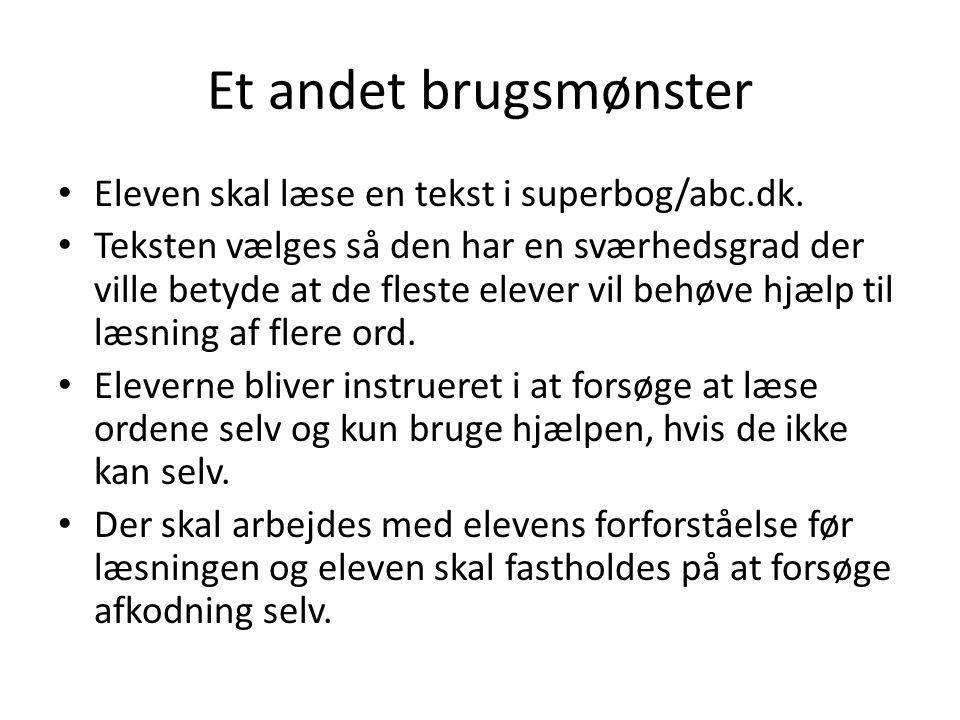 Et andet brugsmønster Eleven skal læse en tekst i superbog/abc.dk.
