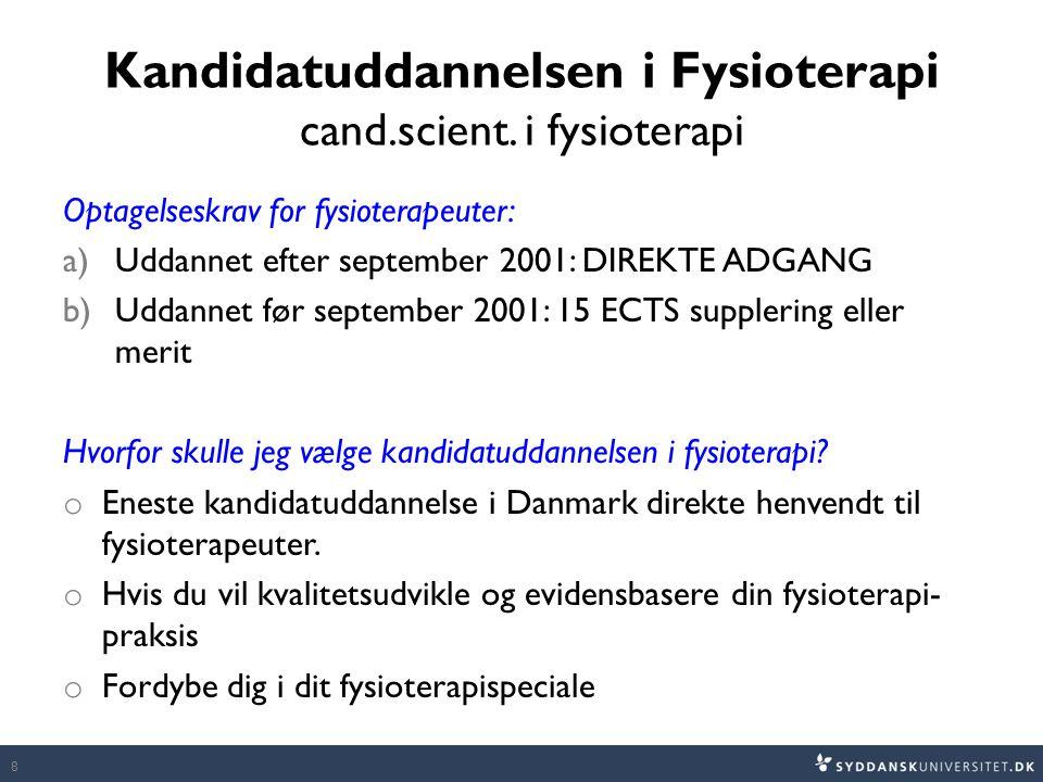Kandidatuddannelsen i Fysioterapi cand.scient. i fysioterapi