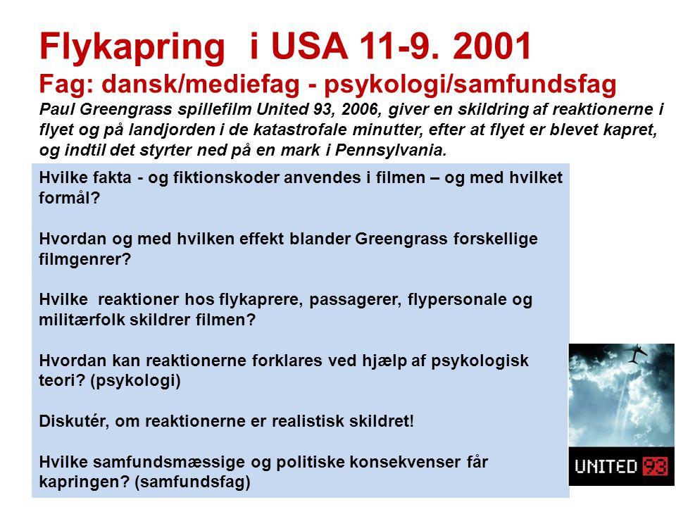 Flykapring i USA 11-9. 2001 Fag: dansk/mediefag - psykologi/samfundsfag.